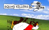 Squad killers