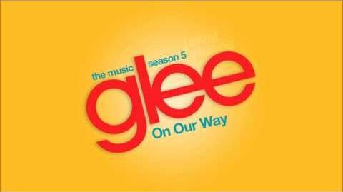 On Our Way - Glee Cast -HD FULL STUDIO-