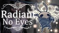 No Eyes Radiant (Hitless) Hollow Knight