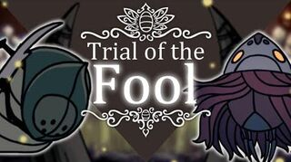 Trial of the Fool Hollow Knight