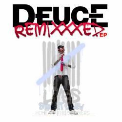 Deuce Remixxxed