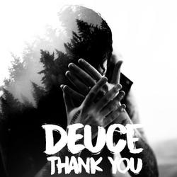 Deuce Thank You