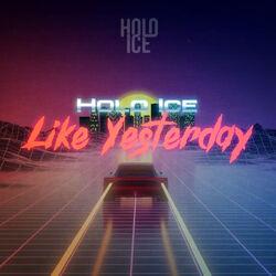 Holo Ice - Like Yesterday