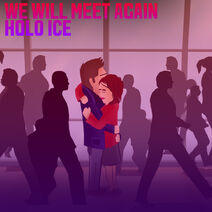 Holo Ice - We Will Meet Again