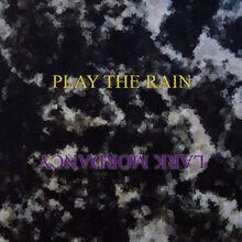 Play the rain