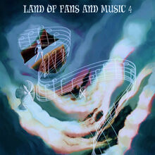 Land of Fans and Music 4