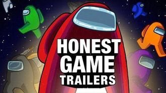 Honest Game Trailers Among Us