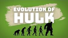The Evolution of Hulk