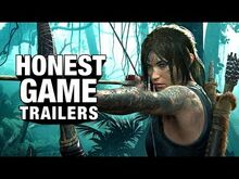 Honest game trailer shadow of the tomb raider