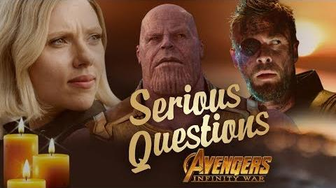 Serious Questions- Avengers Infinity War