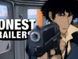 Honest Trailer - Cowboy Bebop