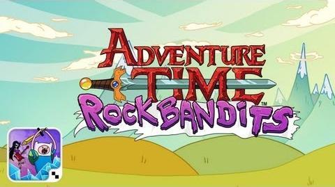 Official Rock Bandits - Adventure Time Launch Trailer