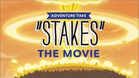 Adventure Time - Stakes The Movie Premier