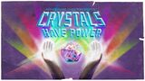 Crystals Have Power (Title Card)