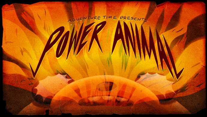 Power Animal (Title Card)