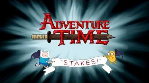 Adventure Time Intro - Stakes