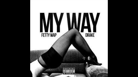 Video - Fetty Wap - My Way Remix ft Drake @LoudpakMusicnet