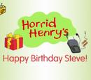 Horrid Henry's Happy Birthday Steve!