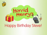 Horrid Henry's Happy Birthday Steve!
