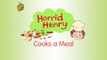 Horrid Henry Cooks a Meal.PNG