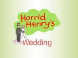 Horrid Henry's Wedding (episode)