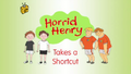 Horrid Henry Takes a Shortcut.PNG