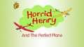 Horrid Henry and the Perfect Plane.PNG