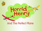 Horrid Henry and the Perfect Plane