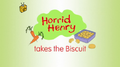 Horrid Henry Takes the Biscuit.PNG
