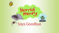 Horrid Henry Says Goodbye.PNG