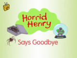 Horrid Henry Says Goodbye