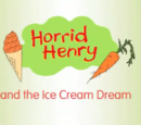 Horrid Henry and the Ice Cream Dream