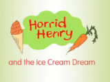 Horrid Henry and the Ice Cream Dream