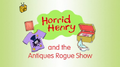 Horrid Henry and the Antiques Rogue Show.PNG