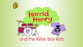 Horrid Henry and the Killer Boy Rats.PNG