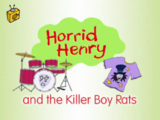 Horrid Henry and the Killer Boy Rats