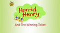 Horrid Henry and the Winning Ticket.PNG