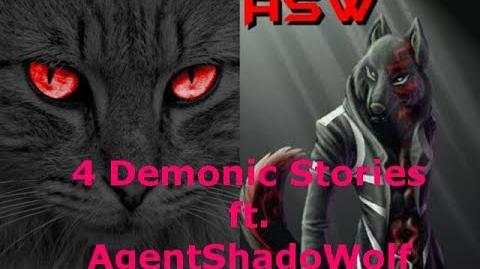 4 Demonic Stories Ft. AgentShadoWolf