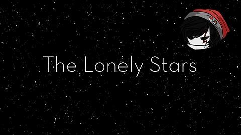 CREEPYPASTA - The Lonely Stars