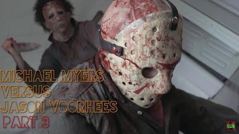 Michael Myers Versus Jason Voorhees - Part 3