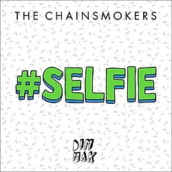The Chainsmokers - Selfie