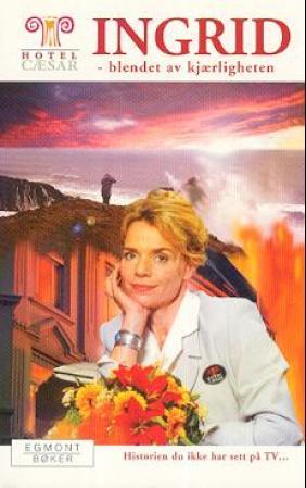 5f2ab504 Ingrid – blendet av kjærligheten | Hotel Cæsar Wiki | FANDOM powered ...