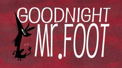 Goodnight-mr-foot