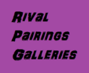 Rival Pairings Galleries