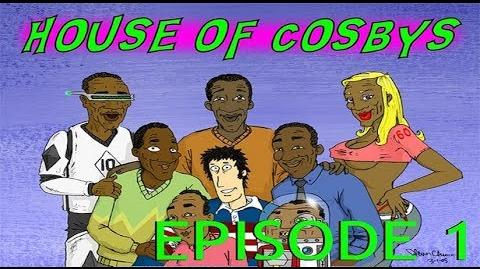 House of Cosbys Episode 1