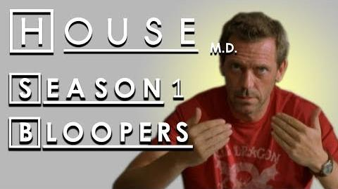 Season 1 Bloopers - House M.D
