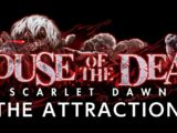 House of the Dead-Scarlet Dawn-THE ATTRACTION