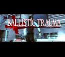 Ballistic Trauma