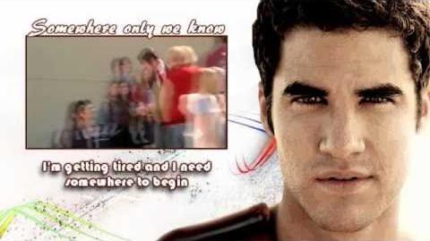 Glee - Somewhere only we know Video Lyrics on screen