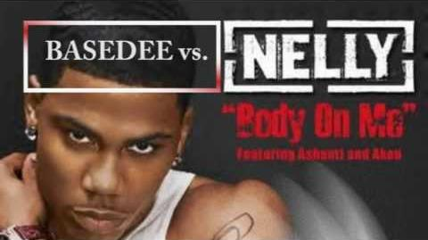 BASEDEE vs.Nelly ft. Ashanti and Akon - Body On Me